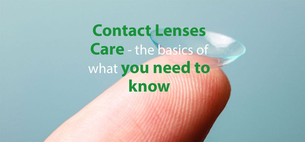 contact lenses care the basics of what you need to know